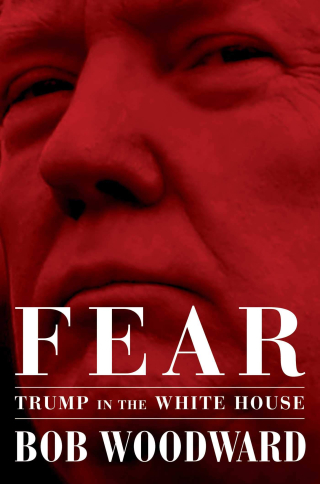 Fear Trump in the White House September 15 2018